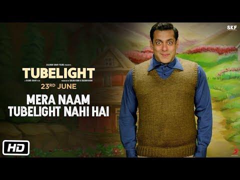 Tubelight   Mera Naam Tubelight Nahi Hai  ...