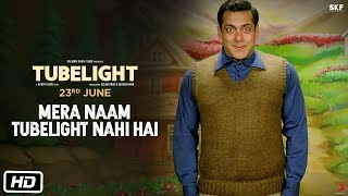 Tubelight | Mera Naam Tubelight Nahi Hai | Salman Khan | Releasing on 23rd June