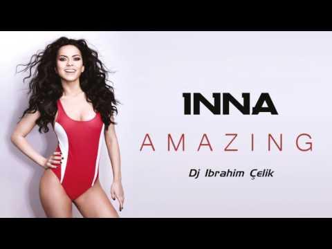 INNA - Amazing | Dj İbrahim Çelik Remix