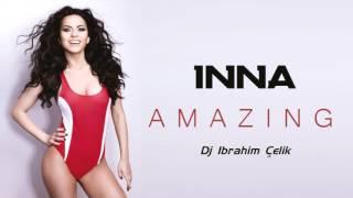 INNA - Amazing Dj Ibrahim Celik Remix