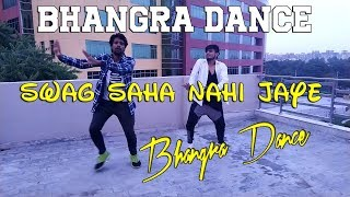 Swag Saha Nahi Jaye | Bhangra Video | Neha Bhasin | Sonakshi Sinha