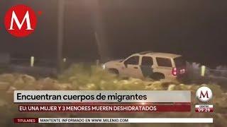 Familia de migrantes mueren deshidratados al cruzar la frontera