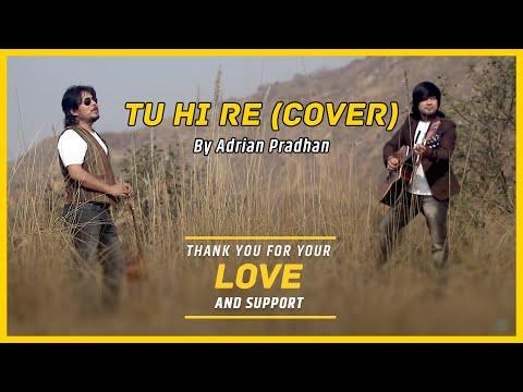 Tu Hi Re  Adrian Pradhan  Music  AR Rahman