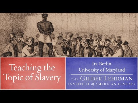 Ira Berlin on Teaching About Slavery