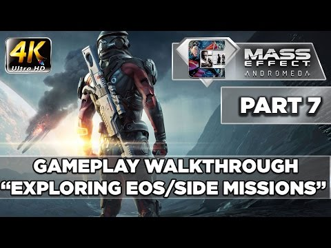 "Mass Effect: Andromeda - Gameplay Walkthrough - (4K) Part 7 ""Exploring EOS"""