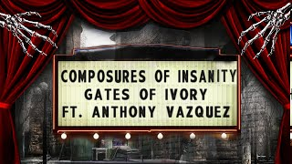 Gates Of Ivory- Composure of Insanity (feat. Anthony Vazquez)
