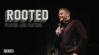 Rooted - Prayer and Fasting