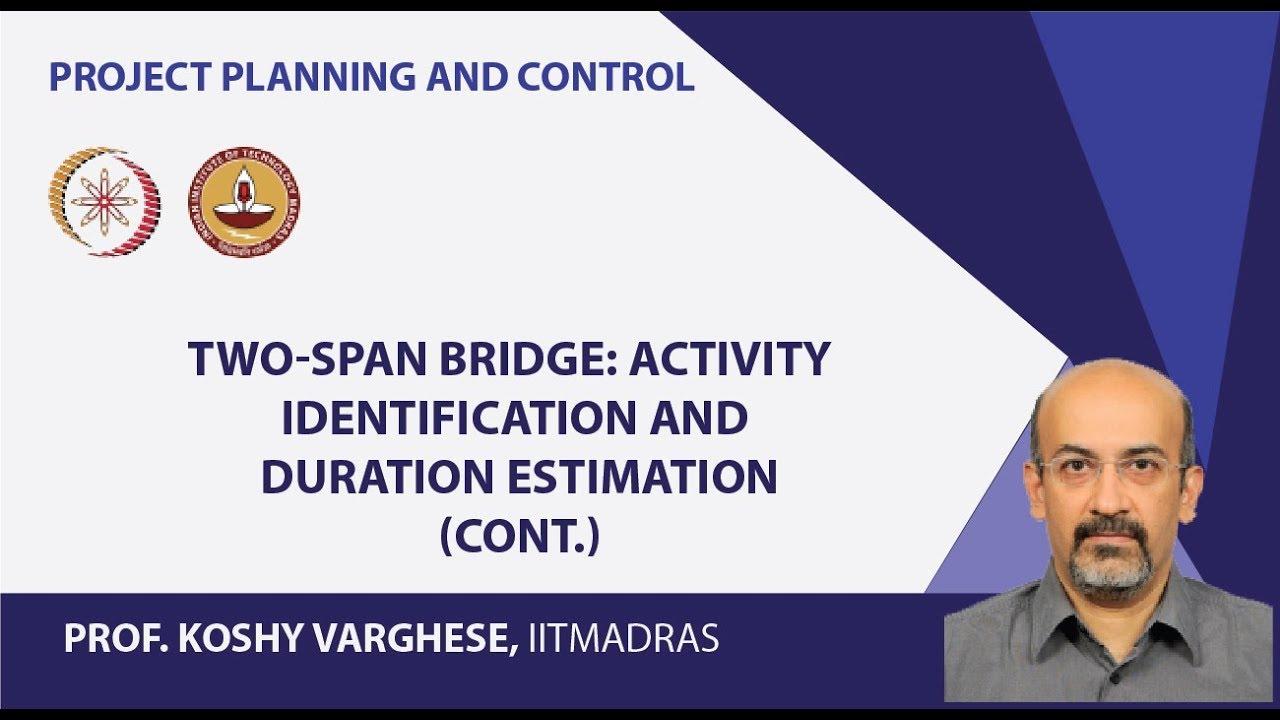 Two Span Bridge Activity Identification and Duration Estimation (Cont )
