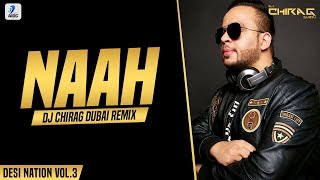 Naah Goriye Remix DJ Chirag Dubai Mp3 Song Download