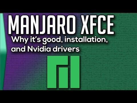 Manjaro XFCE  Why Manjaro, installation, and Nvidia drivers