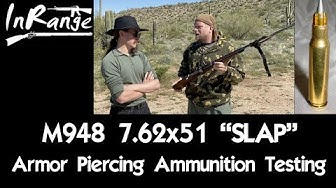 "M948 7.62x51 ""SLAP"" - Armor Piercing Ammunition Testing"
