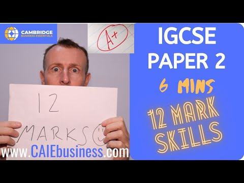 IGCSE Business Studies Paper 2 12 marks in 6 mins - Cambridge International