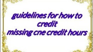 Guidelines for how to credit missing cne credit hours