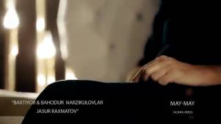 Video Baxtiyor , Bahodur Narzikulov & Jasur Raxmatov - May may 2017 download MP3, 3GP, MP4, WEBM, AVI, FLV Mei 2018