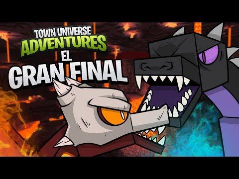 TOWN UNIVERSE ADVENTURES: ¡EL GRAN FINAL! #40/FINAL (MINECRAFT SERIE DE MODS)