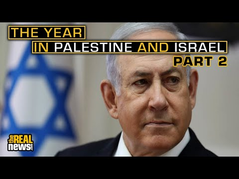 The Year in Palestine and Israel: Part Two