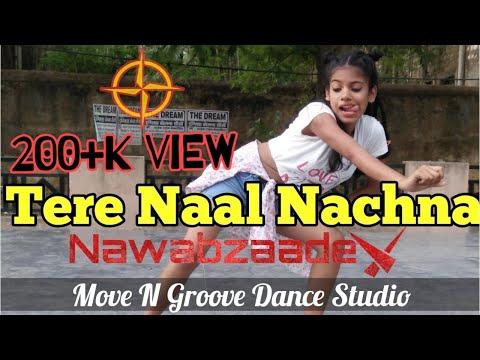 TERE NAAL NACHNA | Nawabzaade | Badshah | Raghav | Punit | Dharmesh | Move N Groove Dance Studio
