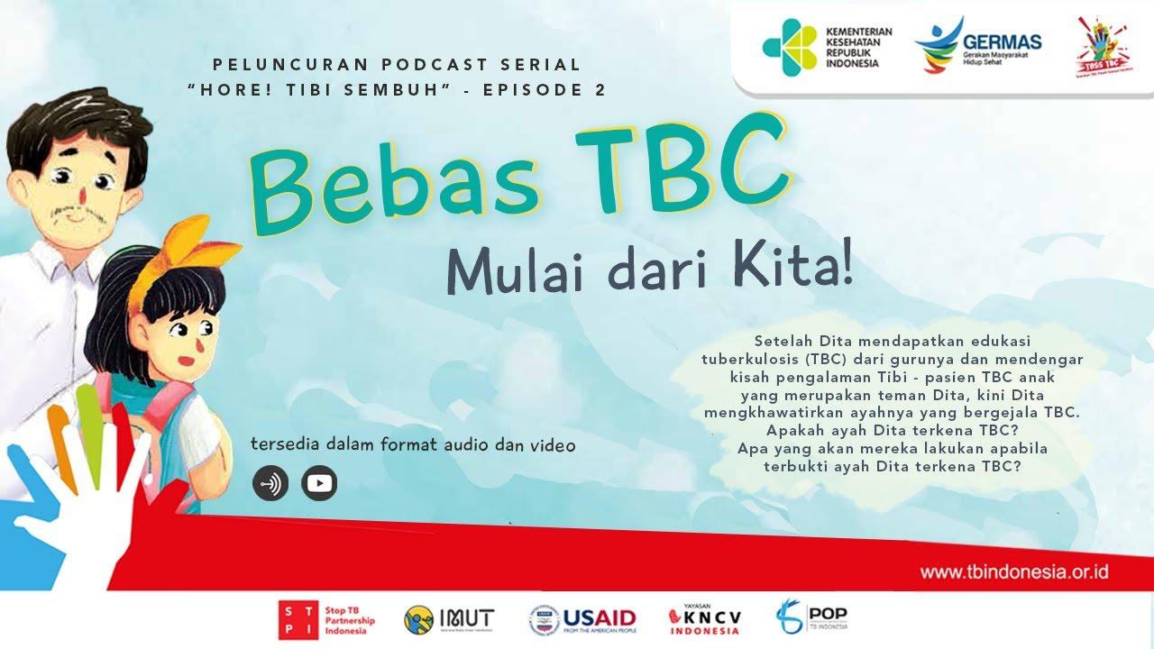 Serial Sandiwara TBC - Bebas TBC Mulai dari Kita