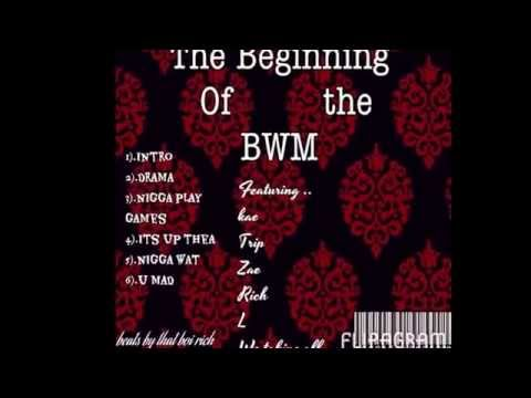 BWM COMING SOON,kae , zae , qua , trip ,dat Boi Rich , and lit L