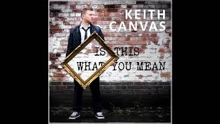 Watch Keith Canvas Is This What You Mean video