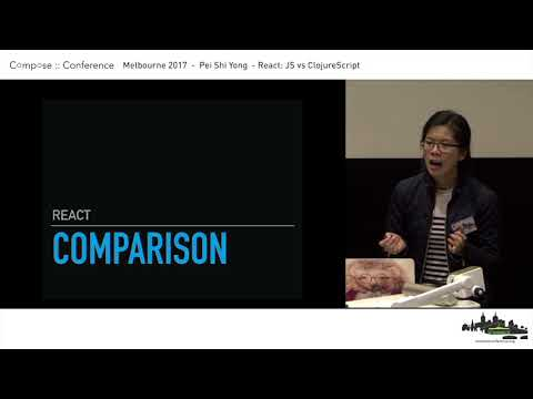 Compose :: Melbourne 2017 - Pei Shi Yong - React: JS vs ClojureScript