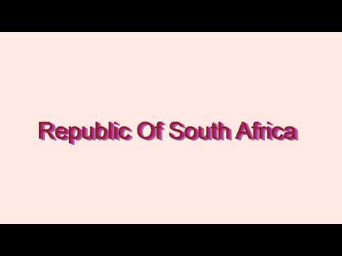 How to Pronounce Republic Of South Africa