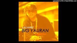 J Alvarez - Big Yauran (Tiraera)
