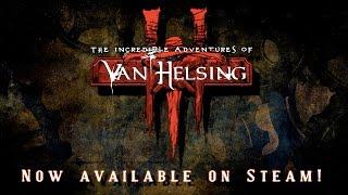 The Incredible Adventures of Van Helsing III - Launch Trailer