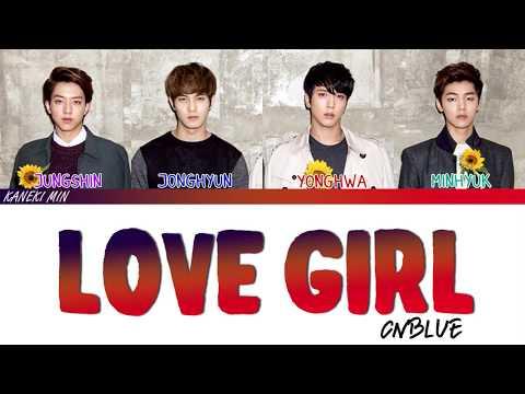 CNBLUE 씨엔블루 - LOVE GIRL (COLOR CODED LYRICS HAN/ROM/ENG)
