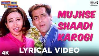 Download Mp3 Mujhse Shaadi Karogi Lyrical - Dulhan Hum Le Jayenge | Salman Khan, Karisma | Al