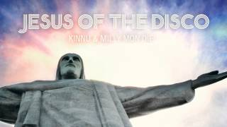 Kinnu & Milly Mon Dieu - Jesus Of The Disco