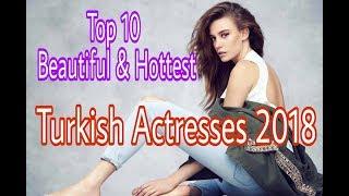 Top 10 BeautifulHottest Turkish Actresses 2018