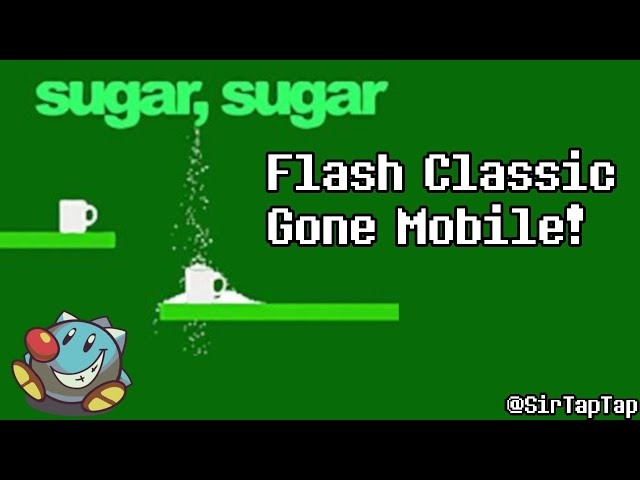 Let's Play Sugar Sugar   Flash Classic Now On Mobile!