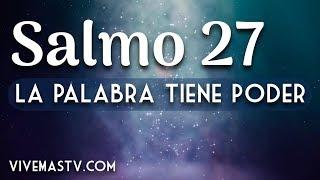 Salmo 27 | Poderosa Oracion para vencer el miedo, pánico y ...