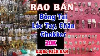 Rao Bán Bông Tai 20k Lắc Tay, Lắc Chân, Chokker 25k Quá Hay