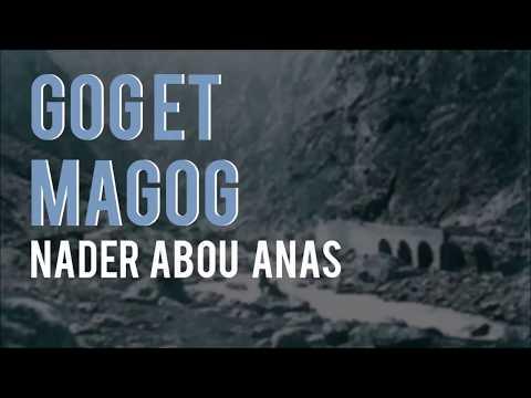 Gog et Magog - Nader Abou Anas
