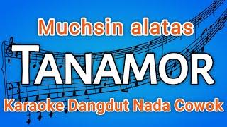 Tanamor - Muchsin Alatas - (Karaoke dangdut)