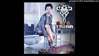 Trina - Da Baddest B***h (Clean Version)