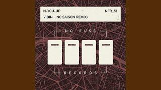 N-You-Up - Vibin' (Saison Remix)