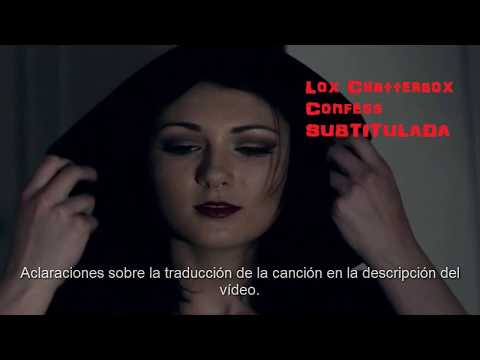 Lox Chatterbox - Confess (Subtitulada al español + English Lyrics)