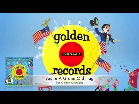 You're A Grand Old Flag | American Patriotic Songs For Children | Golden Records