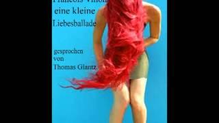 Francoise Villon-electrophorus.de- kleine Liebesballade-Dein Rotes Haar-Rezitator Thomas Glantz