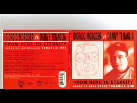 Giorgio Moroder VS Danny Tenaglia From Here To Eternity EXTENDED CLUB MIX 13:04