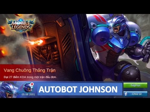 Siêu tanker đến từ Transformer - Quái xế JohnSon - Mobile Legends Autobot Johnson MVP Highlights