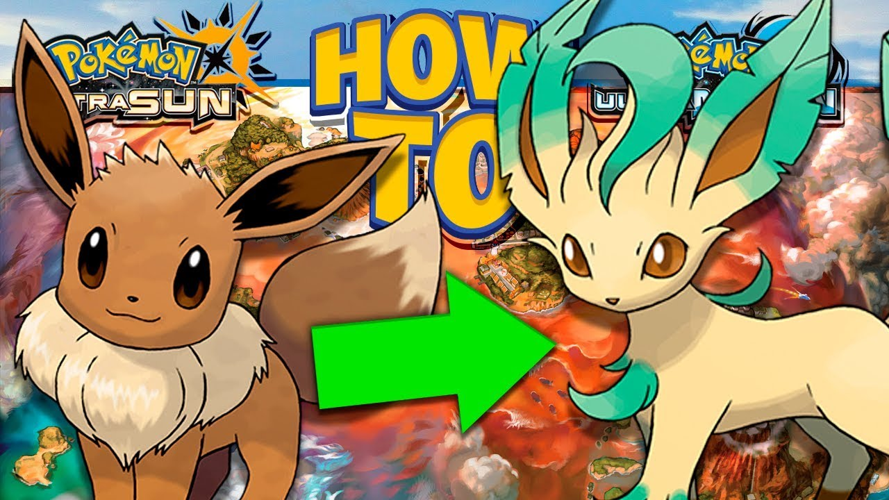 How to evolve eevee into leafeon in pokemon ultra sun and moon also youtube rh
