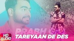 Tareyaan De Des (Full Audio) | Prabh Gill | Maninder Kailey | Desi Routz | Sukh Sanghera
