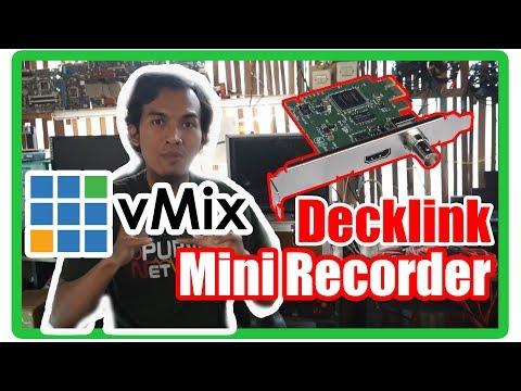 TESTED!!! Blackmagic Decklink Mini Recorder VMix Capture Card