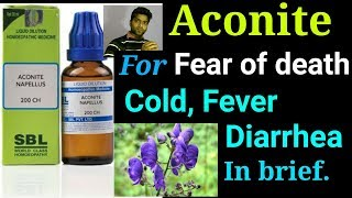 Aconite for fear, cold, fever, diarrhea(lose motion), vomiting, asthma,with whole symptoms in hindi.