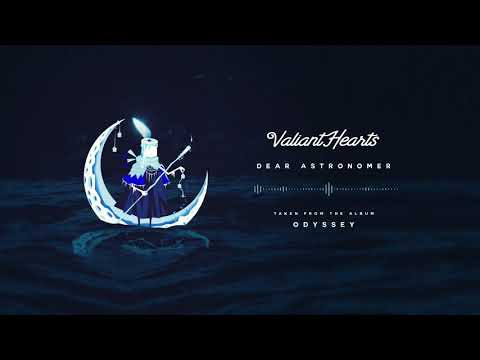 Valiant Hearts - Dear Astronomer