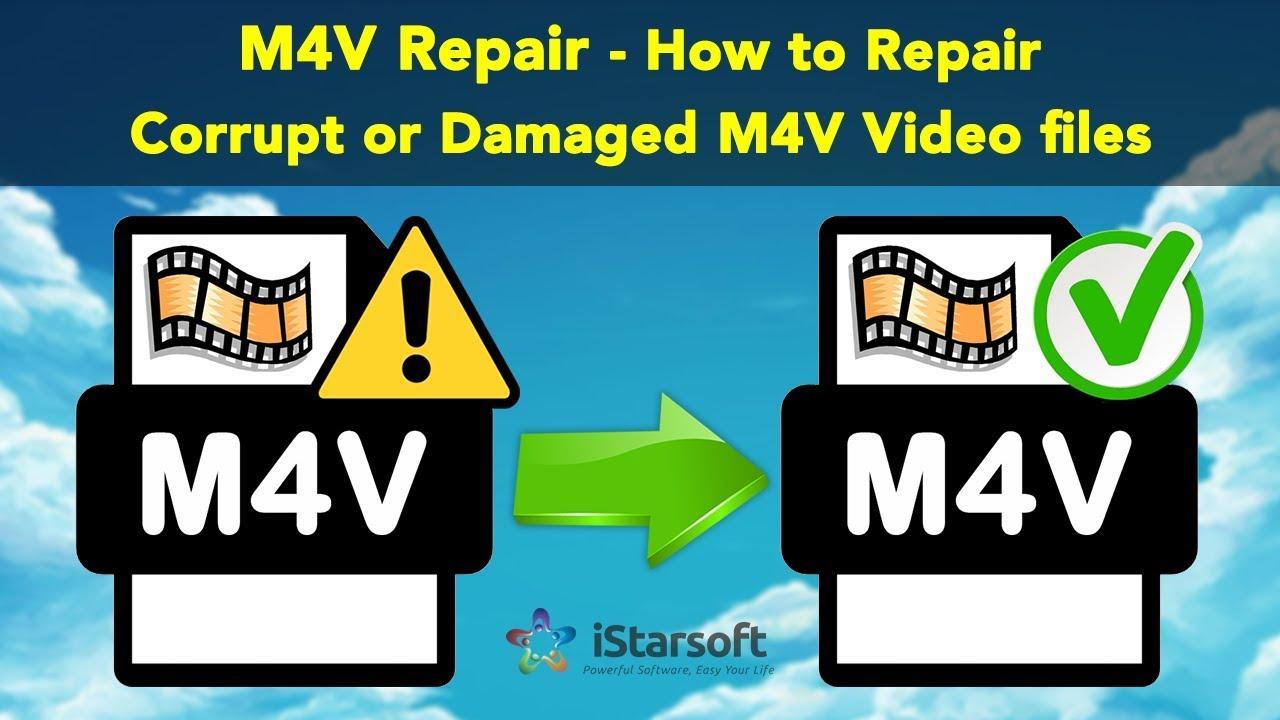 M4V Repair - How to Repair Corrupt or Damaged M4V Video files